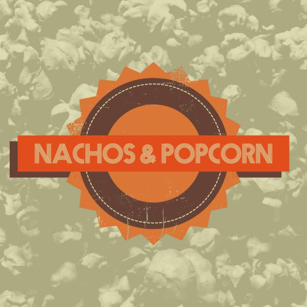 Nachos & Popcorn