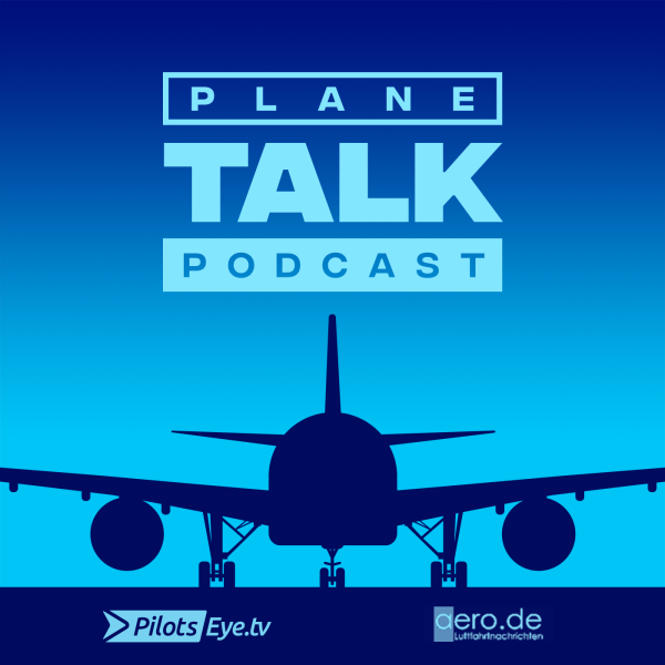 planeTALK - der PilotsEYE.tv Podcast