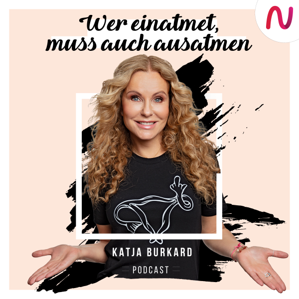 Katja Burkard - Wer einatmet, muss auch ausatmen.