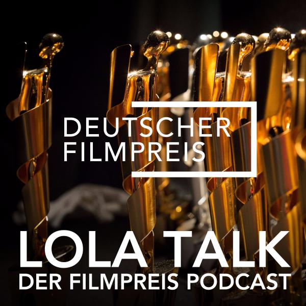 Lola Talk: Der Filmpreis Podcast