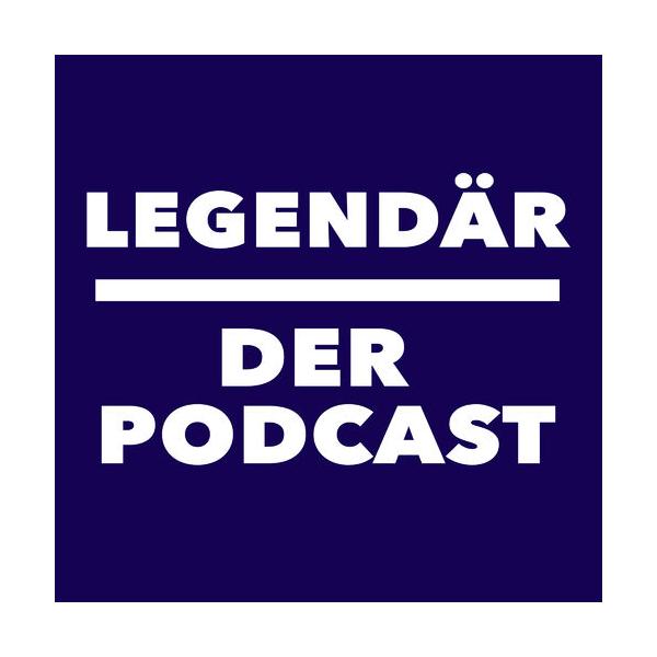 LEGENDÄR - DER PODCAST