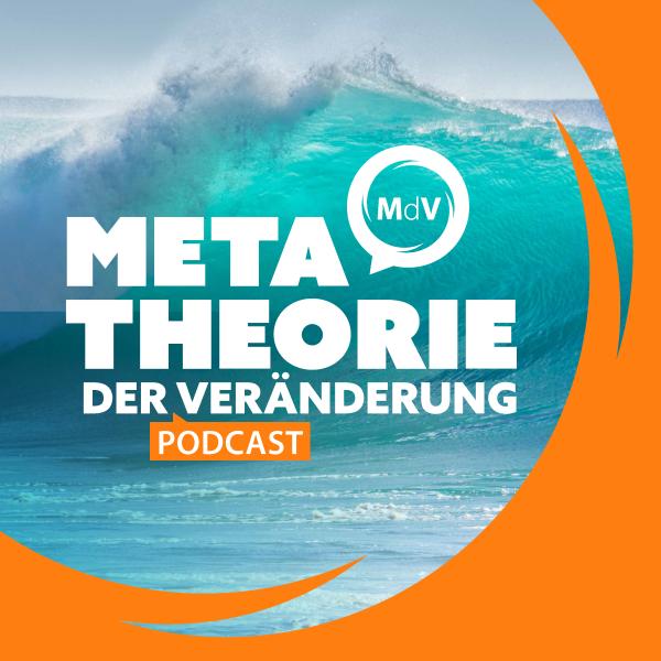 Metatheorie der Veränderung Podcast
