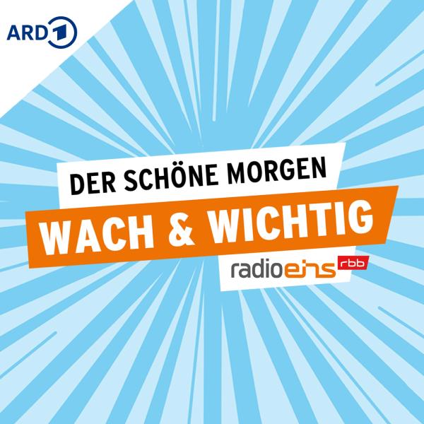wach & wichtig | radioeins