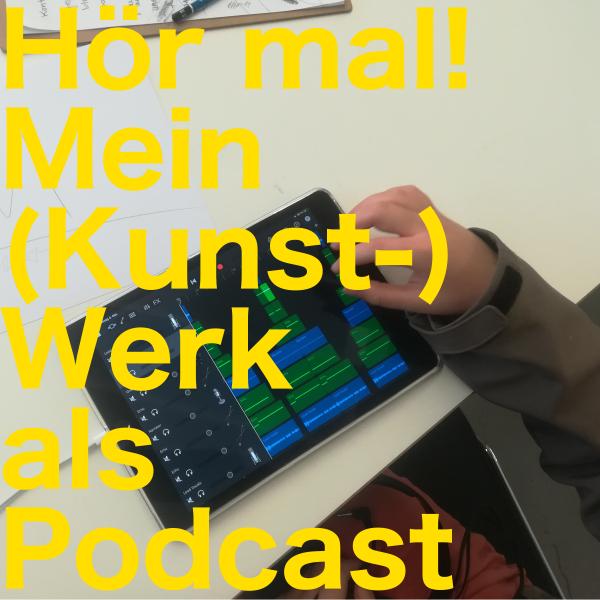 Hör mal! Mein Kunstwerk als Podcast