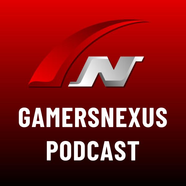 GamersNexus Podcast