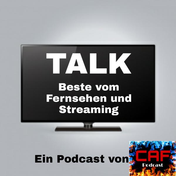 TV TALK - Beste vom Fernsehen und Streaming