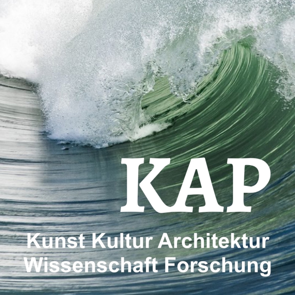 KAP Kunst, Kultur, Architektur, Wissenschaft und Forschung