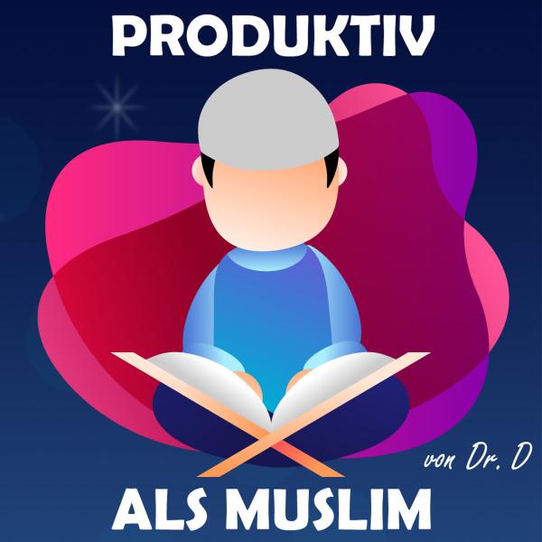 Produktiv als Muslim