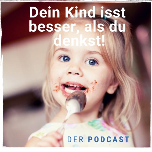 Dein Kind isst besser, als du denkst!