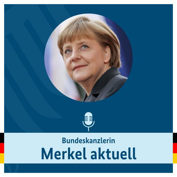 Video Podcast: Bundeskanzlerin Merkel aktuell