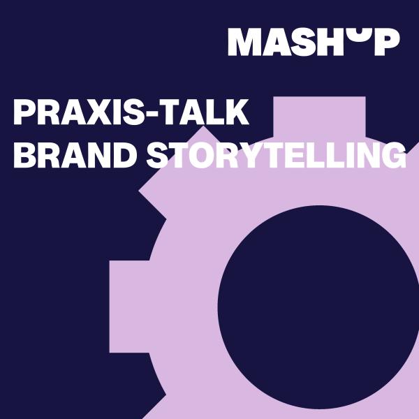 Praxis-Talk: Brand Storytelling