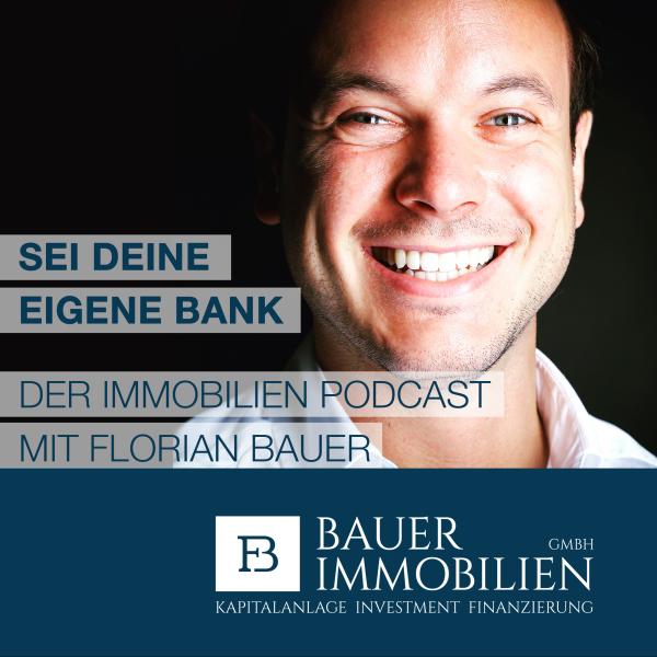 Sei deine eigene Bank - Der Immobilien Podcast mit Florian Bauer