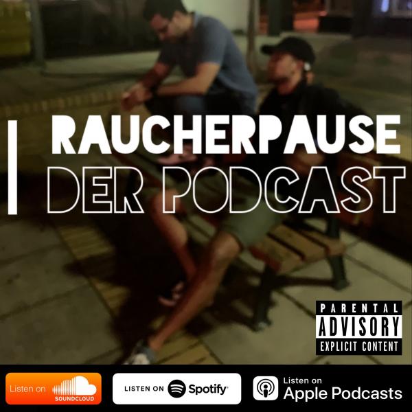 RAUCHERPAUSE - DER PODCAST AUF DEUTSCH