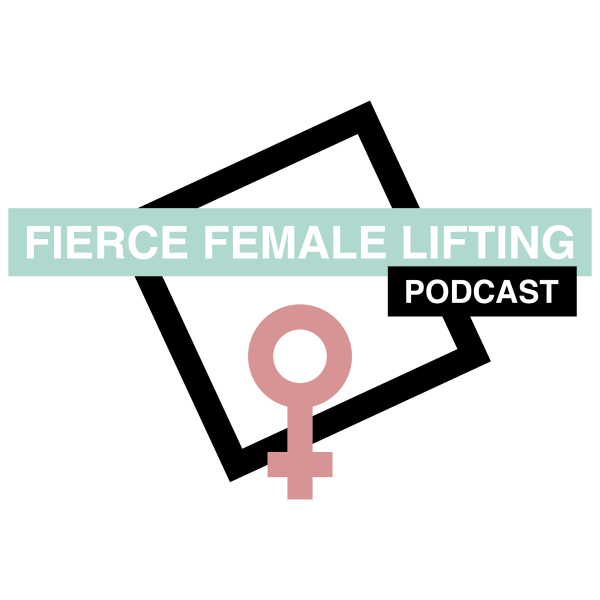 Fierce Female Lifting Podcast