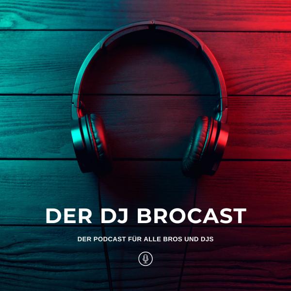 Der DJ Brocast I Der Podcast für alle Bros und DJs