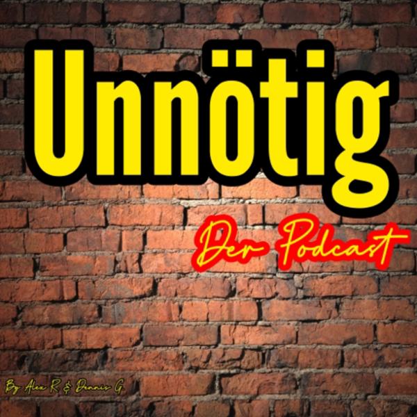 UNNÖTIG der Podcast