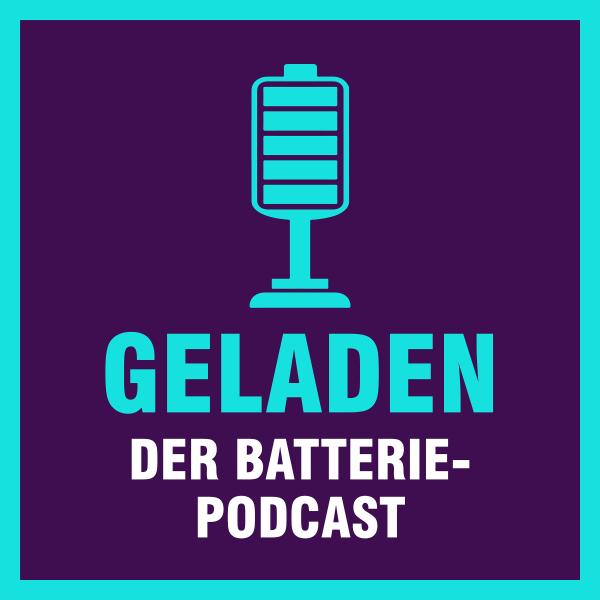 Geladen - der Batteriepodcast