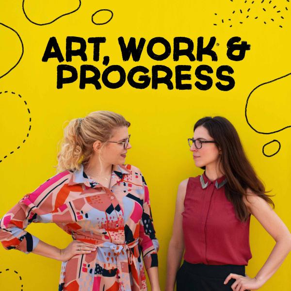 Art, Work & Progress