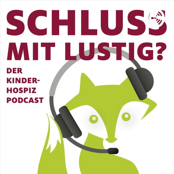 Schluss mit lustig? Der Kinderhospiz Podcast