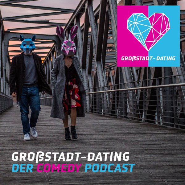 GROßSTADT-DATING Podcast