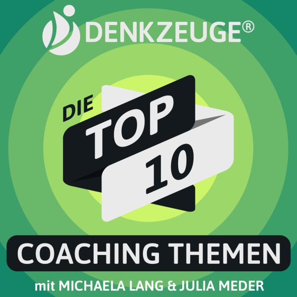 Top 10 Coaching Themen - Wie Du Dein Leben effektiv voranbringst mit Michaela Lang und Julia Meder