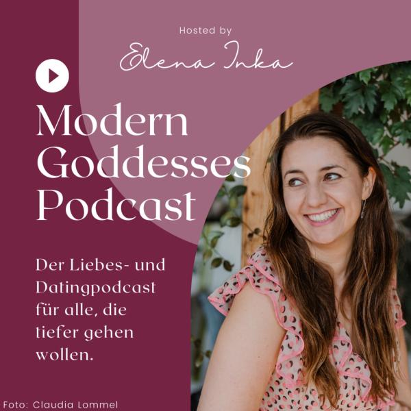 Modern Goddesses - Der Datingpodcast mit Elena Inka