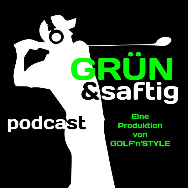 Grün & saftig - der Golfpodcast