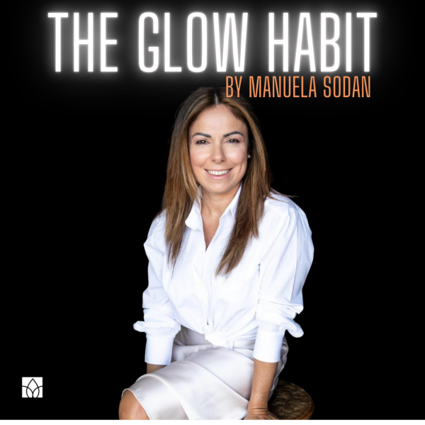 The Glow Habit - Podcast by Manuela Sodan