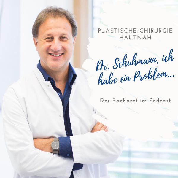 Dr. Schuhmann, ich habe ein Problem.. Plastische Chirugie Hautnah