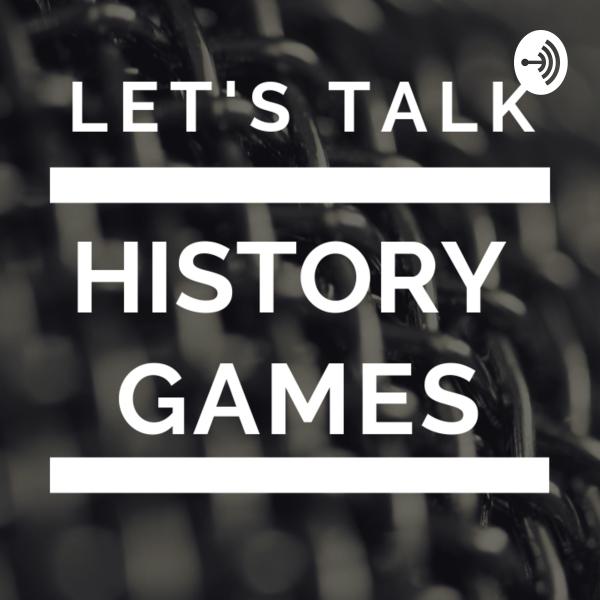 Let's Talk Historygames