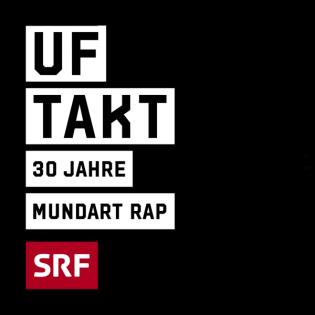 Uf Takt. 30 Jahre Mundart-Rap