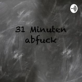 31 Minuten abfuck