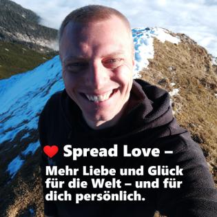 ❤️ Spread Love - Mehr Liebe und Glück für die Welt - und für dich persönlich.