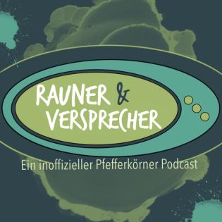 Rauner & Versprecher. Ein inoffizieller Pfefferkörner Podcast