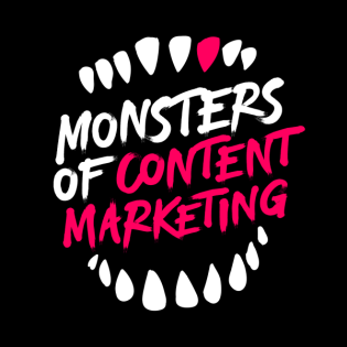Monsters of Content Marketing