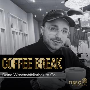 coffee break mit Tibro Der Podcast für inspirierende Persönlichkeiten