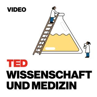 TEDTalks Wissenschaft und Medizin