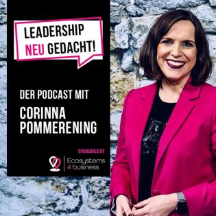 Leadership neu gedacht! Der Podcast mit Corinna Pommerening