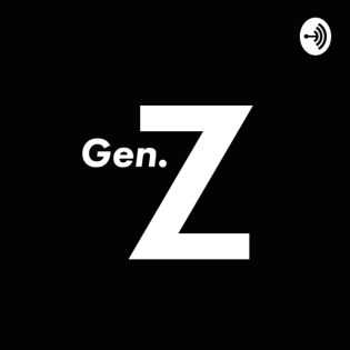 Generation Z Podcast