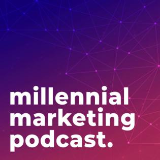 Millennial Marketing Podcast