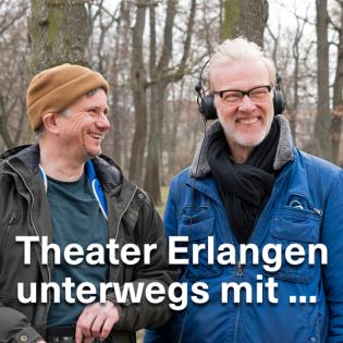 Theater Erlangen unterwegs mit ...