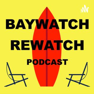 Baywatch Rewatch Podcast