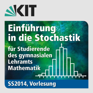 Einführung in die Stochastik für Studierende des gymnasialen Lehramts Mathematik, SS2014, Vorlesung