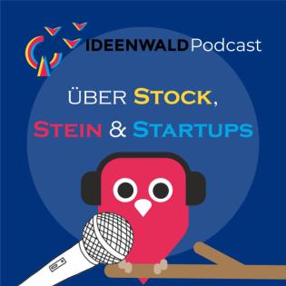 Über Stock, Stein und StartUps - der IDEENWALD Podcast