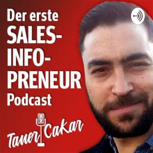 Der erste SalesInfopreneur Podcast von Taner Cakar