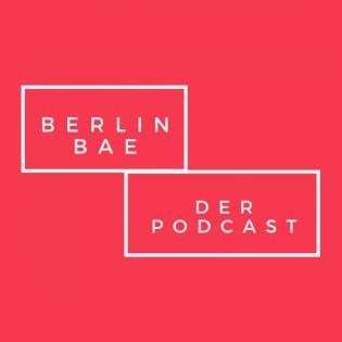 Berlin Bae - Der Podcast