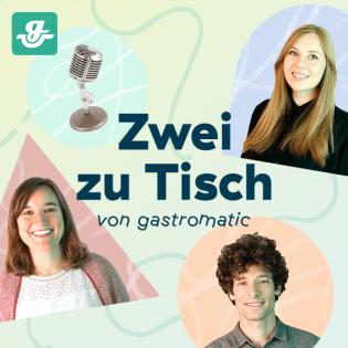 Zwei zu Tisch - der Gastro Podcast von gastromatic rund ums Personal
