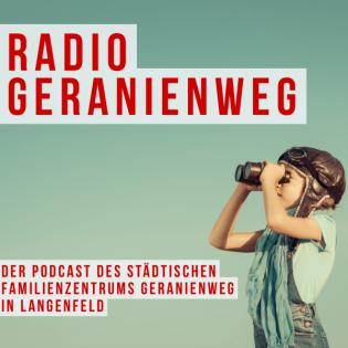 Radio Geranienweg - Der Podcast des städt. Familienzentrums Geranienweg in Langenfeld