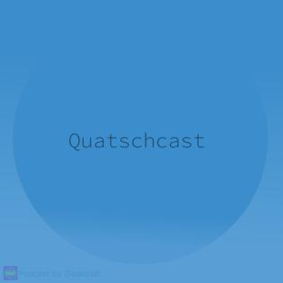 Quatschcast
