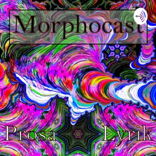 Morphocast - Prosa & Lyrik